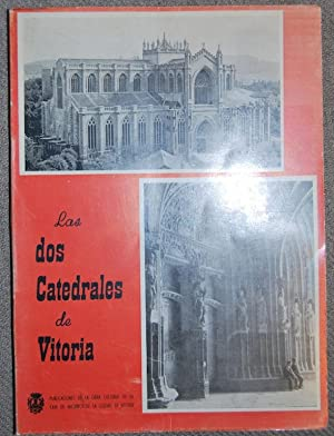 LAS DOS CATEDRALES DE VITORIA: MARIGORTA, José Mz. de