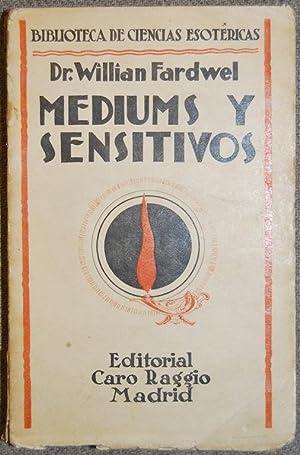 MEDIUMS Y SENSITIVOS. (Biblioteca de Ciencias Esotéricas): FARDWEL, William