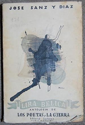 LIRA BELICA. (Antología de los poetas y la guerra). Primera edición: SANZ Y DIAZ, ...