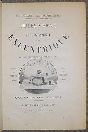 LE TESTAMENT D'UN EXCENTRIQUE. 61 illustrations par: VERNE, Jules