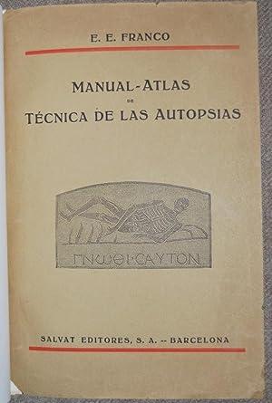 MANUAL-ATLAS DE TECNICA DE LAS AUTOPSIAS. Primera edición: FRANCO, Enrique Emilio