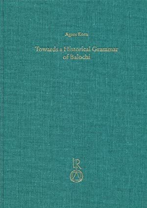 Towards a Historical Grammar of Balochi. Studies: Korn, Agnes