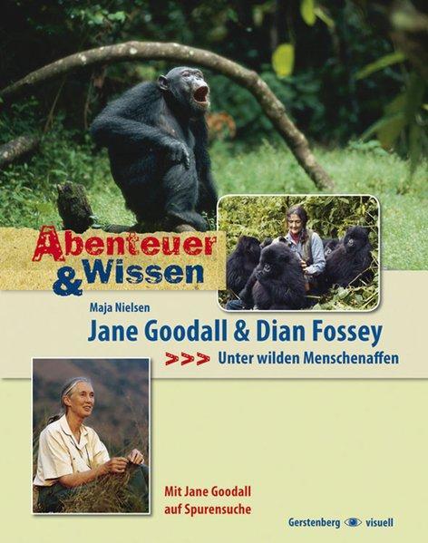 Abenteuer & Wissen. Jane Goodall und Dian Fossey - Unter wilden Menschenaffen - Nielsen, Maja