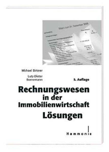Rechnungswesen in der Immobilienwirtschaft. Lösungen - Birkner, Michael und Lutz D Bornemann