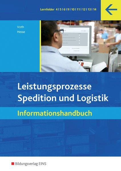 Spedition und Logistik: Leistungsprozesse. Spedition und Logisitk - Informationshandbuch. (Lehr-/Fachbuch) (Lernmaterialien) - Voth, Martin und Gernot Hesse
