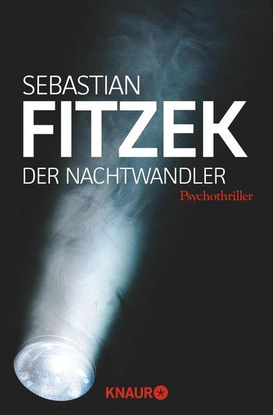 Der Nachtwandler: Psychothriller: Fitzek, Sebastian:
