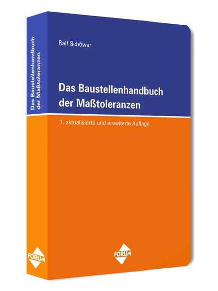 Das Baustellenhandbuch der Masstoleranzen: 7. aktualisierte und erweiterte Auflage 2013 (Baustellenhandbücher) - Ralf, Schöwer,