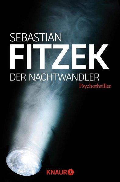 Der Nachtwandler: Psychothriller: Sebastian, Fitzek,: