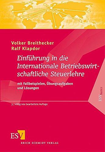 Einführung in die Internationale Betriebswirtschaftliche Steuerlehre: mit Fallbeispielen, Übungsaufgaben und Lösungen (ESVbasics) - Breithecker, Prof. Dr. Volker und Prof. Dr. Ralf Klapdor