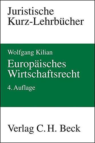 Europäisches Wirtschaftsrecht. Ein Studienbuch. - Kilian, Wolfgang