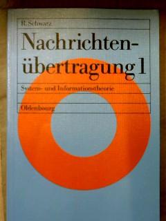 Nachrichtenübertragung. Band 1: Systemtheorie und Informationstheorie (Einführung in die Nachrichtentechnik) - Gottwald, Alfons