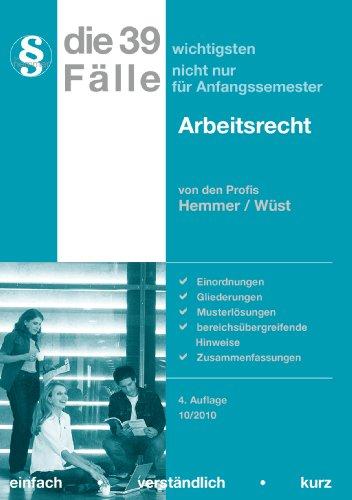 Die 39 wichtigsten Fälle zum Arbeitsrecht - Hemmer, Karl-Edmund, Achim Wüst und Lars Neumann
