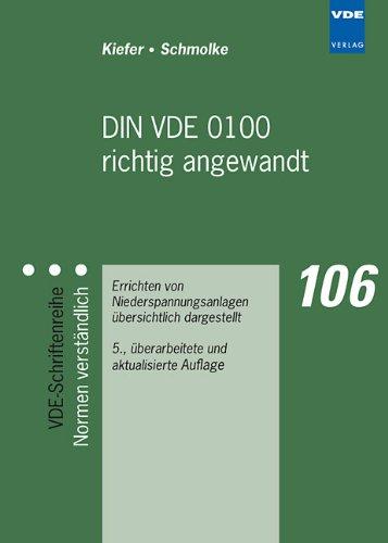 DIN VDE 0100 richtig angewandt: Errichten von Niederspannungsanlagen übersichtlich dargestellt - Gerhard, Kiefer und Schmolke Herbert