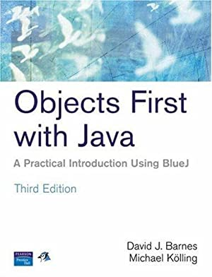 Objects First with Java: A Practical Introduction: Barnes, David J.