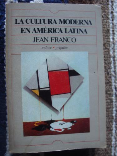 La Cultura Moderna en América Latina - FRANCO, JEAN