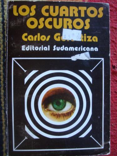 Los cuartos oscuros de GOROSTIZA, CARLOS: Editorial Sudamericana ...
