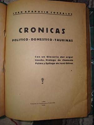 Crónicas Politico - Doméstico- Taurinas. Con un glosario del argot limeño.: ...