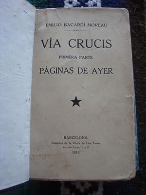 Via Crucis - Primera Parte: Páginas de: BACARDI MOREAU, EMILIO