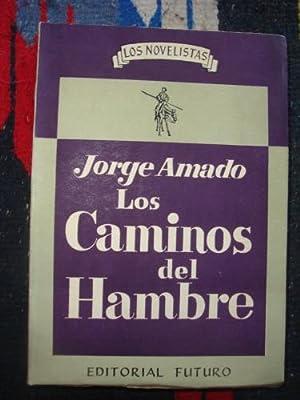 Los caminos del hambre. Novela.: AMADO, JORGE
