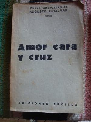 Amor Cara y Cruz (Novelas): D'HALMAR, AUGUSTO (Augusto Thomson)
