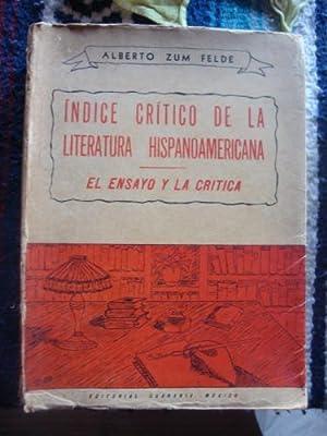 Indice crítico de la Literatura Hispanoamericana- Los ensayistas: ZUM FELDE, ALBERTO