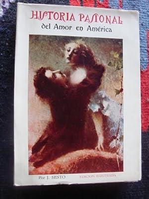 Historia pasional del amor en América. Edición ilustrada.: VICENTE Y SESTO, JULIO ...