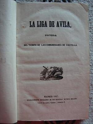 La Liga de Ávila. Novela del tiempo: ANÓNIMO