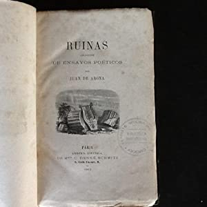 Ruinas. Colección de ensayos poéticos: ARONA, JUAN DE (PEDRO PAZ SOLDÁN Y UNANUE)
