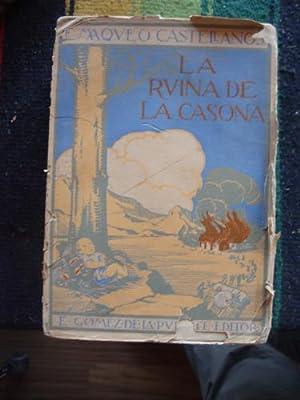 La ruina de la casona. Novela de: MAQUEO CASTELLANOS, ESTEBAN