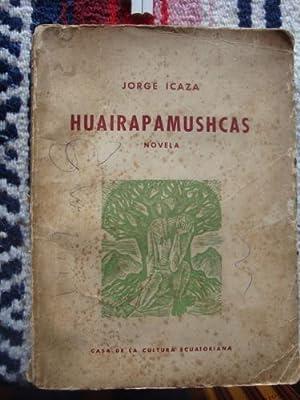 Huairapamushcas. Novela.: ICAZA, JORGE