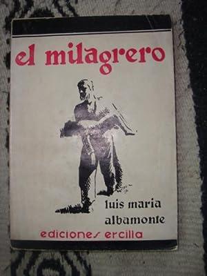El milagrero. Novela: ALBAMONTE, LUIS MARÍA