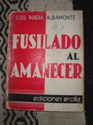Fusilado al amanecer: ALBAMONTE, LUIS MARÍA