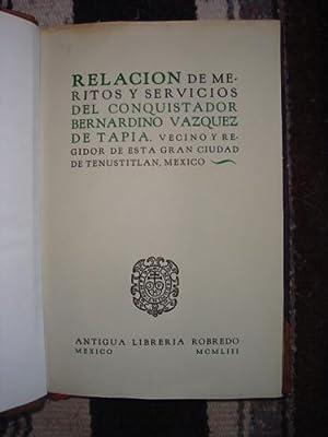 Relación de méritos y servicios del conquistador Bernardino Vázquez de Tapia: ...