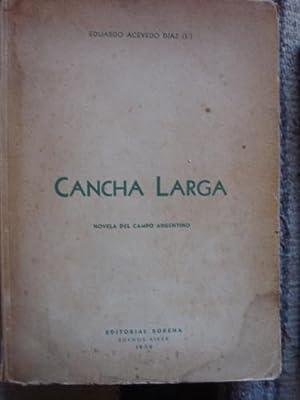 Cancha larga. Novela del campo argentino: ACEVEDO DÍAZ (Jr), EDUARDO