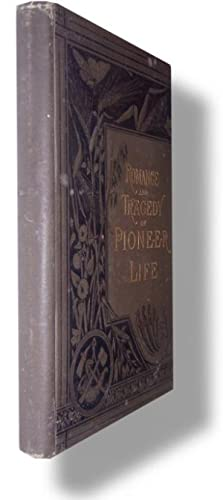 The Romance and Tragedy of Pioneer Life.: Mason, Augustus Lynch