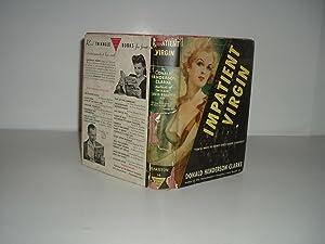 IMPATIENT VIRGIN By DONALD HENDERSON CLARKE 1945: DONALD HENDERSON CLARKE