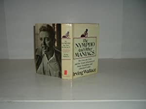 THE NYMPHO AND OTHER MANIACS By IRVING WALLACE 1971 First Printing: IRVING WALLACE