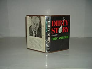 DIRTY STORY By ERIC AMBLER 1967 First Edition: ERIC AMBLER