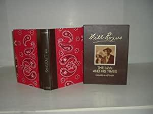 WILL ROGERS HIS LIFE AND TIMES By RICHARD M. KETCHUM 1973 AMERICAN HERITAGE BIOGRAPHY: RICHARD M. ...
