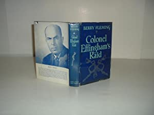 COLONEL EFFINGHAM'S RAID By BERRY FLEMING 1943 First Edition: BERRY FLEMING