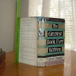 THE GREATEST BOOK EVER WRITTEN: FULTON OURSLER