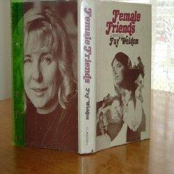FEMALE FRIENDS: FAY WELDON