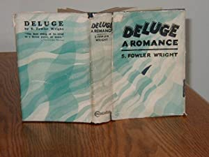 DELUGE/A ROMANCE BY S. FOWLER WRIGHT/1ST/Rare 1928: S. FOWLER WRIGHT