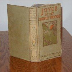 JOYCE OF THE NORTH WOODS BY H.T.: Harriet T. Comstock