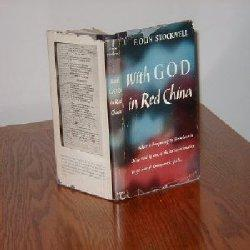 WITH GOD IN RED CHINA/F.OLIN STOCKWELL/SIGNED/1953: F. Olin Stockwell