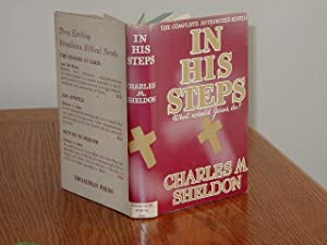 IN HIS STEPS: WHAT WOULD JESUS DO?/GOOD: Charles M. Sheldon
