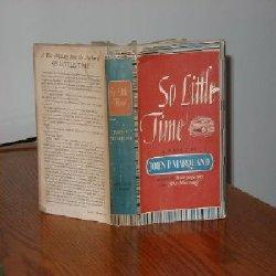 SO LITTLE TIME BY JOHN P.MARQUAND/SIGNED 1943: JOHN P. MARQUAND
