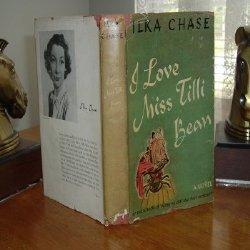I LOVE MISS TILLI BEAN By ILKA CHASE 1946: ILKA CHASE