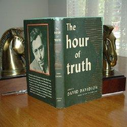 THE HOUR OF TRUTH By DAVID DAVIDSON 1949: DAVID DAVIDSON