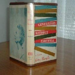 GENERATION WITHOUT FAREWELL By KAY BOYLE 1960 FIRST EDITION: KAY BOYLE